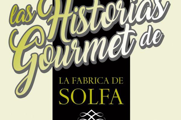 Las Historias Gourmet de La Fábrica de Solfa en Beceite